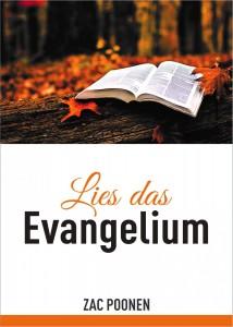 Lies das Evangelium: Das wahre Evangelium neu entdecken